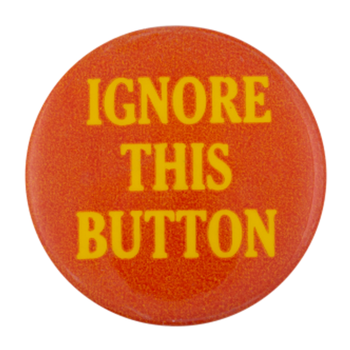Default sr ignore this button button busy beaver button museum
