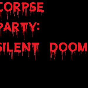 Default corpse party silent doom