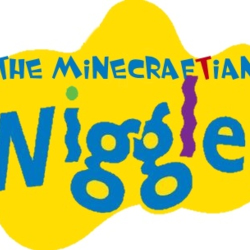 Default the minecraftian wiggles