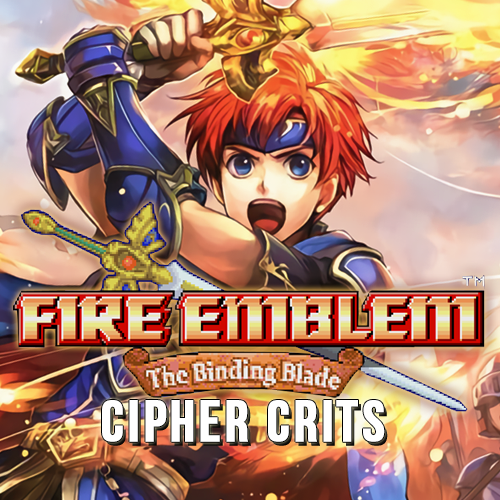 Casting Call Club : Fire Emblem Cipher Crits: The Binding