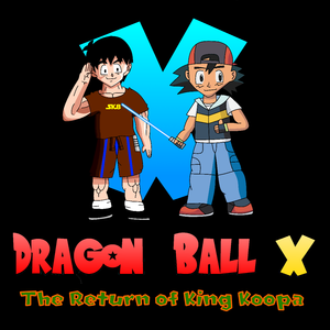 Default dragon ball x   the return of king koopa poster