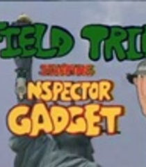 Default field trip starring inspector gadget