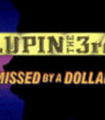 Default lupin the 3rd missed by a dollar