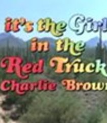 Default it s the girl in the red truck charlie brown