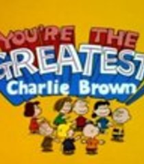 Default you re the greatest charlie brown