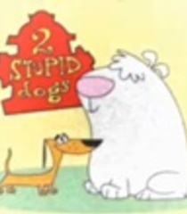 Default two stupid dogs