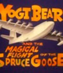 Default yogi bear and the magical flight of the spruce goose